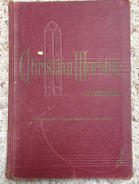 Christian Worship, A Hymnal, The Walnut Hills Baptist Church, 1947, William P. Shelton, Luther Wesley Smith, The Judson Press